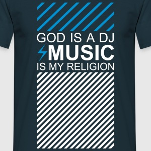 God is a DJ Music my Religion Electronic Music EDM T-Shirts - Männer T-Shirt