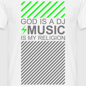 God is a DJ Music my Religion EDM Shuffle Festival T-Shirts - Männer T-Shirt