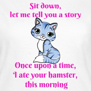 Cat ate Hamster - Women's T-Shirt