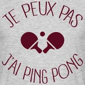 Je peux pas j'ai Ping Pong Tee shirts - T-shirt Homme