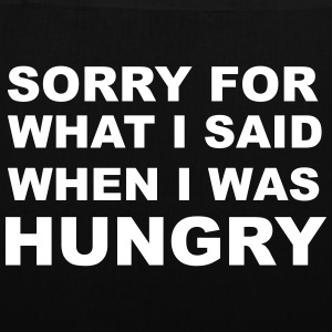 Sorry for What I Said When I Was Hungry. Bags & Backpacks - Tote Bag