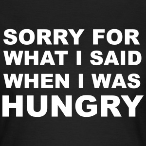 Sorry for What I Said When I Was Hungry. T-Shirts - Women's T-Shirt