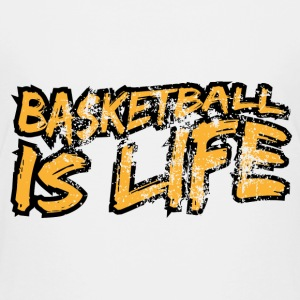 Basketball is life T-Shirts - Teenager Premium T-Shirt