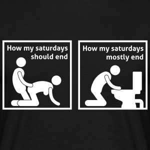 how_my_saturdays_should_end_052016a_1c T-Shirts - Männer T-Shirt