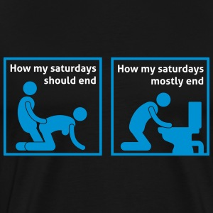 how_my_saturdays_should_end_052016b_2c T-Shirts - Männer Premium T-Shirt
