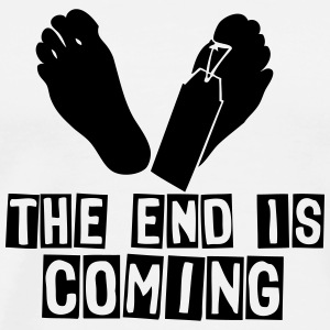 the end is coming foot das ende kommt T-Shirts - Männer Premium T-Shirt