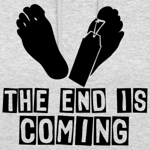 the end is coming foot das ende kommt Pullover & Hoodies - Unisex Hoodie