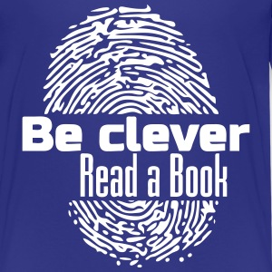 Be clever - Read a Book T-Shirts - Teenager Premium T-Shirt