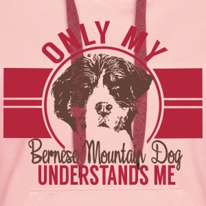 Only my Bernese mountain dog Hoodies & Sweatshirts - Women's Premium Hoodie