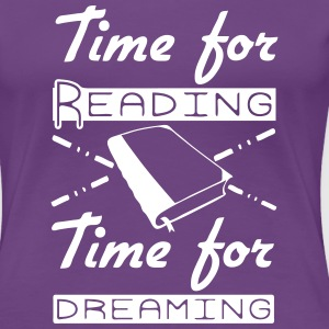 Time for Reading & Dreaming T-Shirts - Frauen Premium T-Shirt