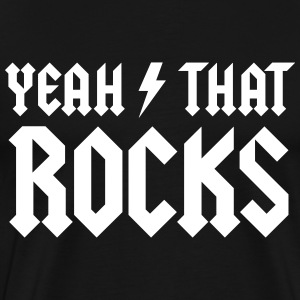 Yeah That Rocks-Shirt - Männer Premium T-Shirt
