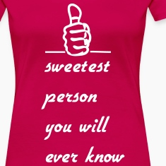Sweetest Person T-Shirts