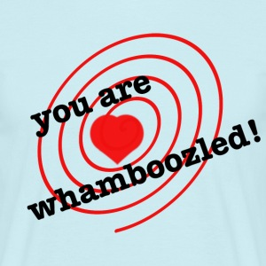You are whamboozled - Mannen T-shirt