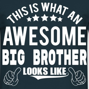 THIS IS WHAT AN AWESOME BIG BROTHER LOOKS LIKE T-Shirts - Men's T-Shirt