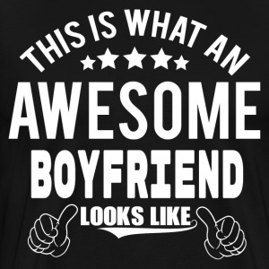 THIS IS WHAT AN AWESOME BOYFRIEND LOOKS LIKE T-Shirts - Men's Premium T-Shirt