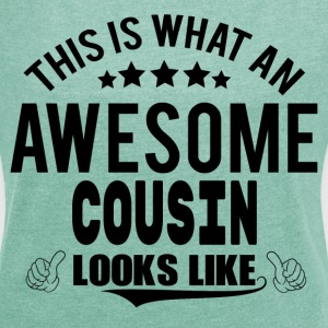 THIS IS WHAT AN AWESOME COUSIN LOOKS LIKE T-Shirts - Women's T-shirt with rolled up sleeves