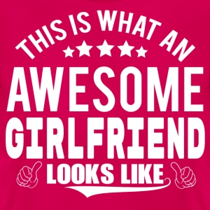 THIS IS WHAT AN AWESOME GIRLFRIEND LOOKS LIKE T-Shirts - Women's T-Shirt