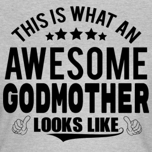 THIS IS WHAT AN AWESOME GODMOTHER LOOKS LIKE T-Shirts - Women's T-Shirt