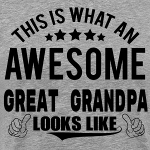 THIS IS WHAT AN AWESOME GREAT GRANDPA LOOKS LIKE T-Shirts - Men's Premium T-Shirt