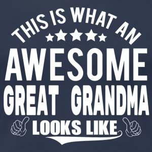 THIS IS WHAT AN AWESOME GREAT GRANDMA LOOKS LIKE T-Shirts - Women's Premium T-Shirt