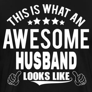 THIS IS WHAT AN AWESOME HUSBAND LOOKS LIKE T-Shirts - Men's Premium T-Shirt
