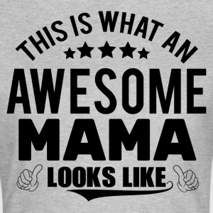 THIS IS WHAT AN AWESOME MAMA LOOKS LIKE T-Shirts - Women's T-Shirt
