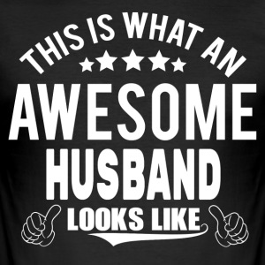 THIS IS WHAT AN AWESOME HUSBAND LOOKS LIKE T-Shirts - Men's Slim Fit T-Shirt