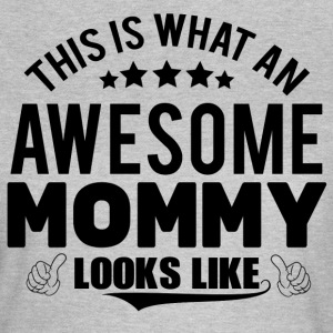 THIS IS WHAT AN AWESOME MOMMY LOOKS LIKE T-Shirts - Women's T-Shirt