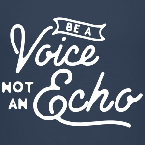 Be a voice not an echo Tee shirts - T-shirt Premium Enfant