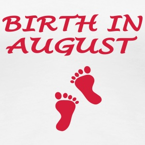 Birth in august T-Shirts - Women's Premium T-Shirt