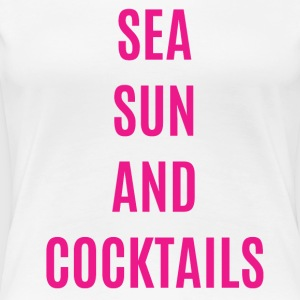 Sea sun and cocktails - T-shirt Premium Femme