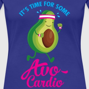It's Time For Some Avo Cardio T-Shirts - Frauen Premium T-Shirt