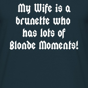 Wife Blonde Moments - Men's T-Shirt
