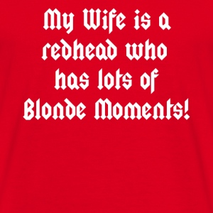 Redhead Wife Moments - Men's T-Shirt