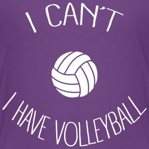 I can't I have Volleyball Tee shirts - T-shirt Premium Ado