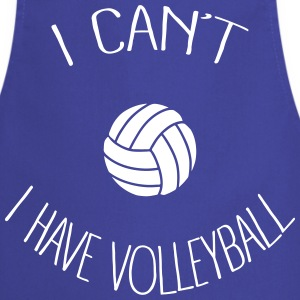 I can't I have Volleyball Tabliers - Tablier de cuisine