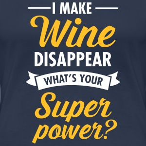 I Make WIne Disappear... T-shirts - Premium-T-shirt dam