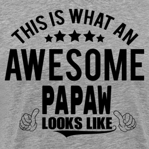 THIS IS WHAT AN AWESOME PAPAW LOOKS LIKE T-Shirts - Men's Premium T-Shirt