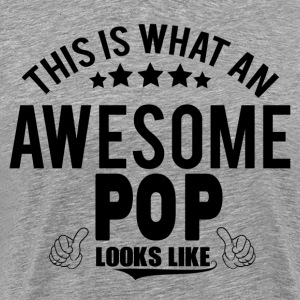THIS IS WHAT AN AWESOME POP LOOKS LIKE T-Shirts - Men's Premium T-Shirt