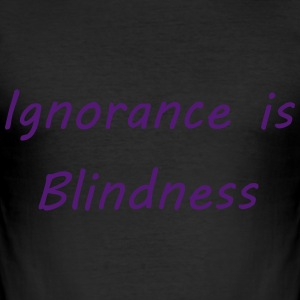Ignorance is blindness T-shirts - Slim Fit T-shirt herr