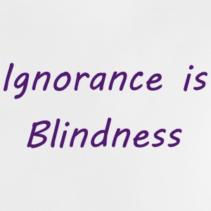 Ignorance is blindness Tee shirts Bébés - T-shirt Bébé
