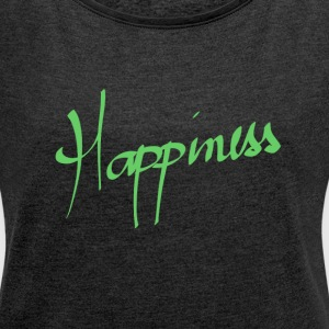 Happiness - Women's T-shirt with rolled up sleeves