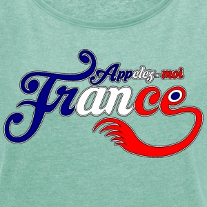 Women's T-shirt  Appelez-moi France (Call me Fr - Women's T-shirt with rolled up sleeves