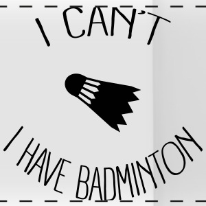 I can't I have Badminton Bouteilles et Tasses - Tasse panorama