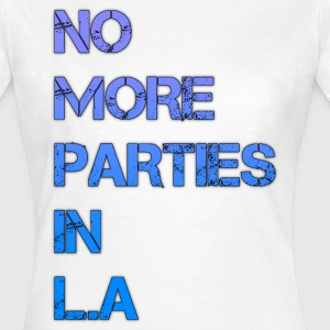No more parties in la - Women's T-Shirt