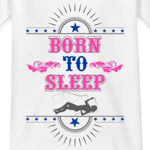 Born to Sleep - Kids' T-Shirt