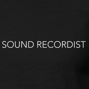 Sound Recordist - Men's T-Shirt