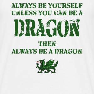 Always be a Dragon - Men's T-Shirt