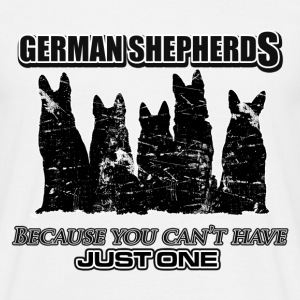 German Shepherds - Because you can't have just one - Men's T-Shirt