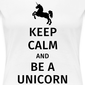 keep calm and be a unicorn T-skjorter - Premium T-skjorte for kvinner